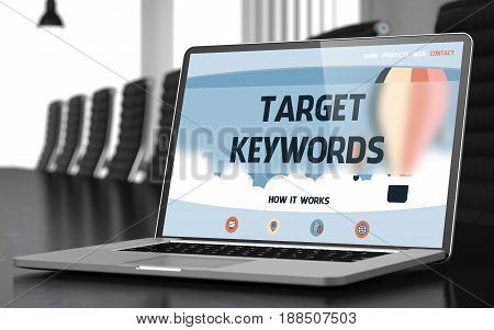 Target Keywords - Landing Page with Inscription on Mobile Computer Display on Background of Comfortable Meeting Room in Modern Office. Closeup View. Toned Image. Blurred Background. 3D Render.