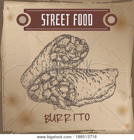 Burrito sketch on grunge background. Mexican cuisine. Street food series. Great for market, restaurant, cafe, food label design.