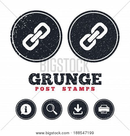 Grunge post stamps. Link sign icon. Hyperlink chain symbol. Information, download and printer signs. Aged texture web buttons. Vector
