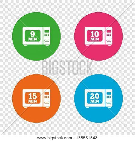Microwave oven icons. Cook in electric stove symbols. Heat 9, 10, 15 and 20 minutes signs. Round buttons on transparent background. Vector
