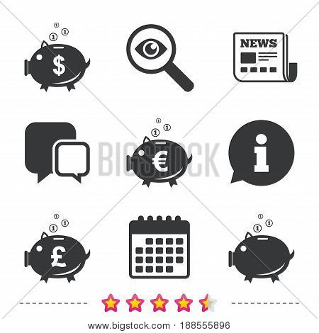 Piggy bank icons. Dollar, Euro and Pound moneybox signs. Cash coin money symbols. Newspaper, information and calendar icons. Investigate magnifier, chat symbol. Vector
