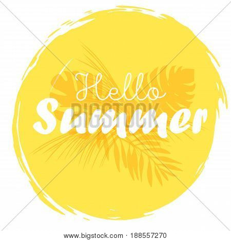 Hand written phrase Hello summer on the yellow circle hand drawn background with palms.