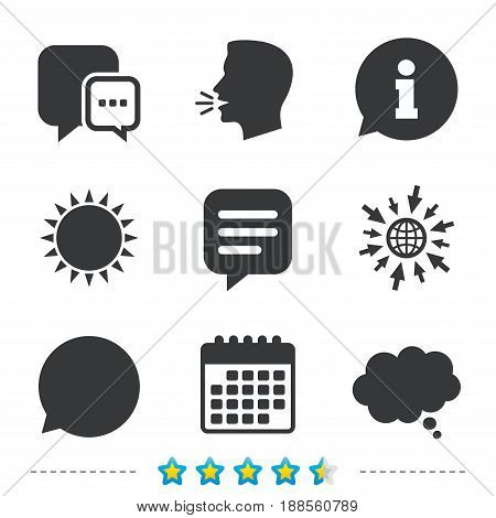 Chat icons. Comic speech bubble signs. Communication think symbol. Information, go to web and calendar icons. Sun and loud speak symbol. Vector