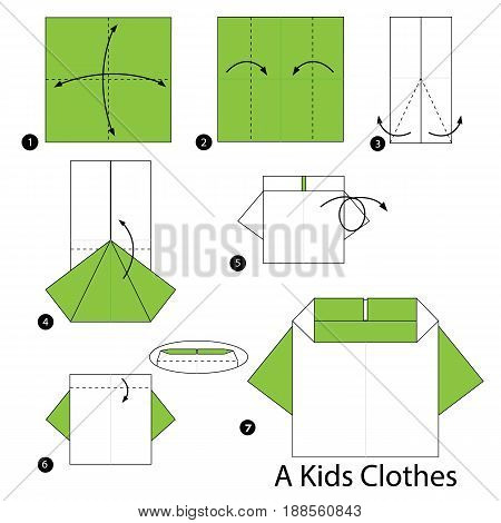 Step by step instructions how to make origami A Kids Clothes.