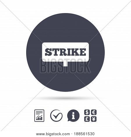Strike sign icon. Protest banner symbol. Report document, information and check tick icons. Currency exchange. Vector