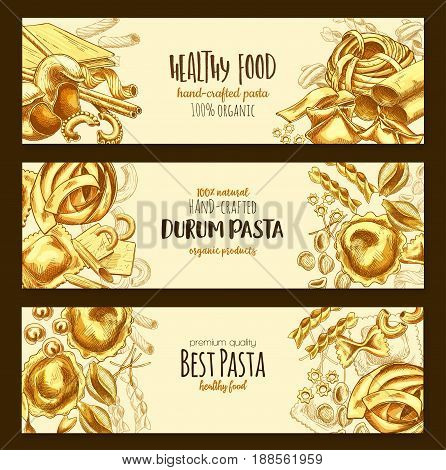 Pasta banners of hand-crafted tagliatelle, farfalle and ravioli or spaghetti. Vector design of durum sort pasta lasagna, pappardelle gobetti and konkiloni or fettuccine for Italian cuisine restaurant