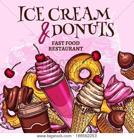 Ice cream and donuts vector poster for fast food restaurant desserts menu. Frozen fruit or berry juice, chocolate or vanilla donut cookie, soft cream scoops in wafer cones, sundae or sorbet milkshake