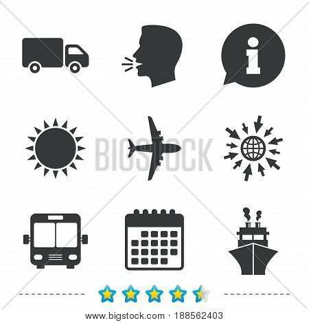 Transport icons. Truck, Airplane, Public bus and Ship signs. Shipping delivery symbol. Air mail delivery sign. Information, go to web and calendar icons. Sun and loud speak symbol. Vector
