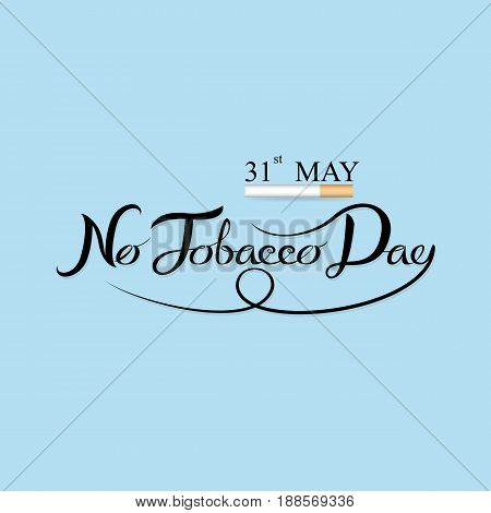 World No Tobacco Day hand drown calligraphy background design.World No Smoking Day hand drown typographical design elements.Vector illustration