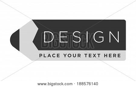 Design company logotype in shape of pencil isolated on white. Close up design of studio label with inscription and place for text or name. Marketing template vector colorless poster in flat design