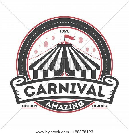 Amazing carnival vintage symbol isolated on white background vector illustration. World tour spectacle and funfair label, welcome circus badge