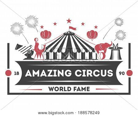 Amazing circus vintage label isolated on white background vector illustration. World fame tour spectacle and funfair, welcome event badge