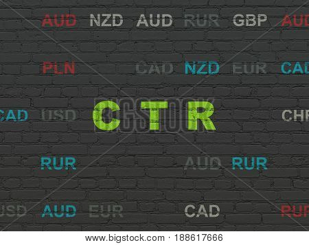 Finance concept: Painted green text CTR on Black Brick wall background with Currency