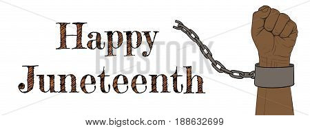 Juneteenth, Celebrate Freedom. Hand-drawn poster, hand with broken chain