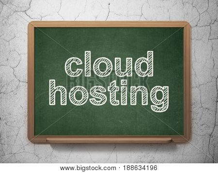 Cloud networking concept: text Cloud Hosting on Green chalkboard on grunge wall background, 3D rendering
