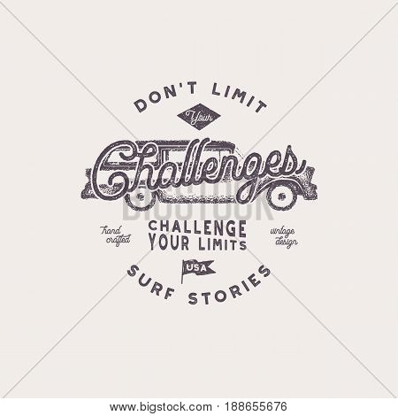 Summer t shirt design. Vintage hand drawn label. Don't limit challenges sign. Retro surf car and typography elements. Retro tee graphics isolated on white background. Stock vector illustration