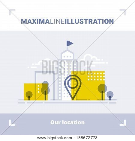 Concept of company location, office address, pointer, business center, downtown view. Maxima line illustration. Modern flat design. Vector composition.