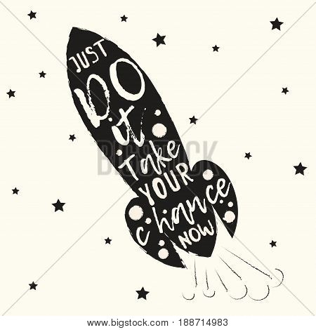 Just do it Take your chance now Handwritten phrase in the silhouette of a flying rocket in outer space Poster and postcard template
