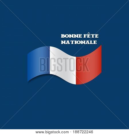 Minimalistic greeting card or banner for French National Day: Waving French Flag or French Tricolour and text Happy National Day.
