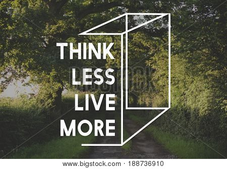 Think Less Life More Life Positive Attitude Word Graphic