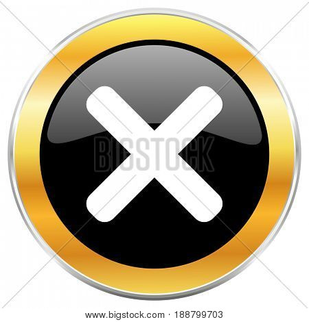 Cancel black web icon with golden border isolated on white background. Round glossy button.