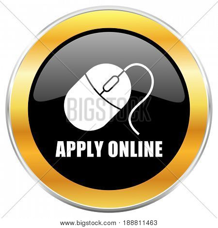 Apply online black web icon with golden border isolated on white background. Round glossy button.