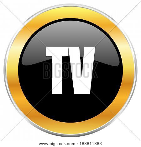 Tv black web icon with golden border isolated on white background. Round glossy button.