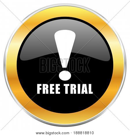 Free trial black web icon with golden border isolated on white background. Round glossy button.