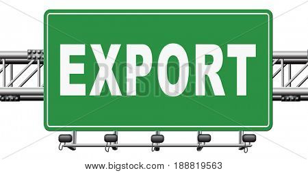 Export international freight transportation and global trade logistics, world economy exportation of products, road sign billboard., 3D, illustration