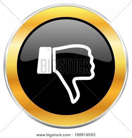 Dislike black web icon with golden border isolated on white background. Round glossy button.
