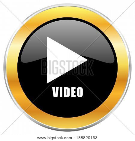 Video black web icon with golden border isolated on white background. Round glossy button.