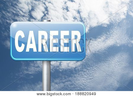 career move and ambition for personal development a nice job promotion or the search for a new job build a career road sign or job billboard, 3D, illustration