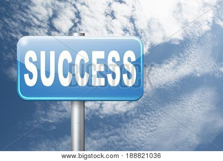 Success in life or business and live in happiness and joy. Succeed in plan and being successful, road sign billboard., 3D, illustration