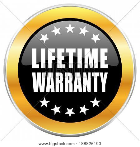 Lifetime warranty black web icon with golden border isolated on white background. Round glossy button.