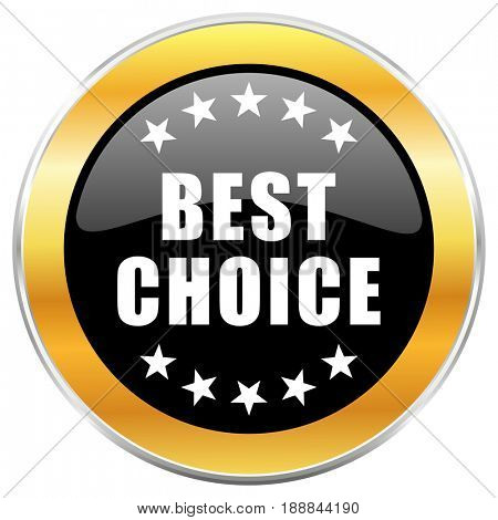 Best choice black web icon with golden border isolated on white background. Round glossy button.