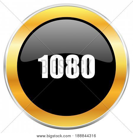 1080 black web icon with golden border isolated on white background. Round glossy button.