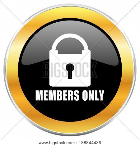 Members only black web icon with golden border isolated on white background. Round glossy button.