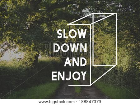Slow Down and Enjoy Life Motivation Word Graphic