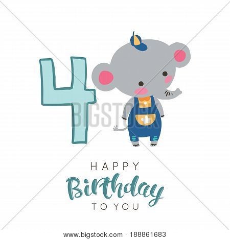 Vector illustration of greeting card with happy birthday to you words and small elephant dedicated to fourth birthday.