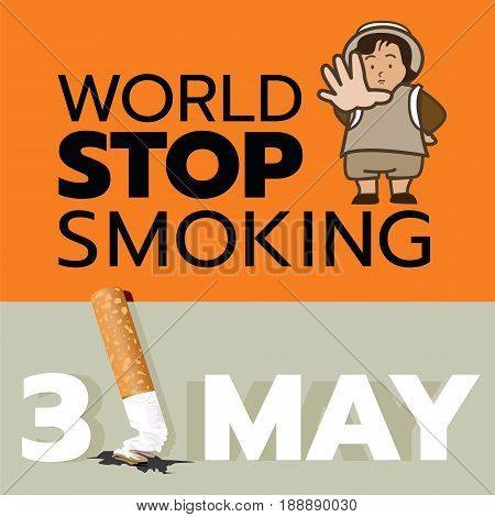 Every year in May 31 is world stop smoking day
