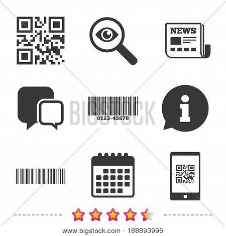 Bar and Qr code icons. Scan barcode in smartphone symbols. Newspaper, information and calendar icons. Investigate magnifier, chat symbol. Vector