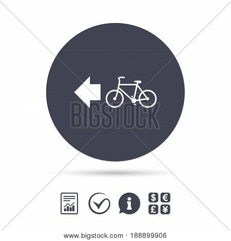 Bicycle path trail sign icon. Cycle path. Left arrow symbol. Report document, information and check tick icons. Currency exchange. Vector