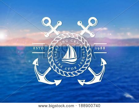 Sailing cruises logo on blurred sea background. Sailboat trips emblem with anchors and rope frame. Vector template.