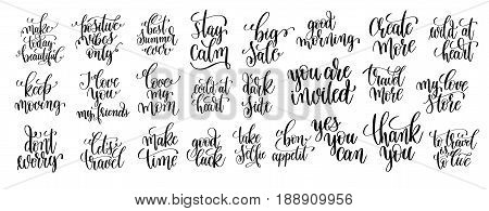 set of 25 hand written lettering motivational quotes, handwritten positive phrases to print, inspirational typography slogans, calligraphy vector illustration collection