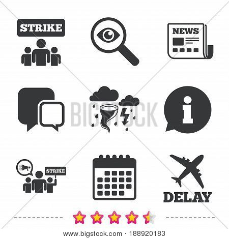 Strike icon. Storm bad weather and group of people signs. Delayed flight symbol. Newspaper, information and calendar icons. Investigate magnifier, chat symbol. Vector