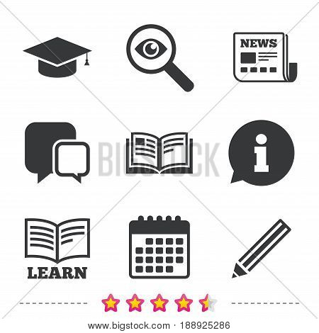 Pencil and open book icons. Graduation cap symbol. Higher education learn signs. Newspaper, information and calendar icons. Investigate magnifier, chat symbol. Vector