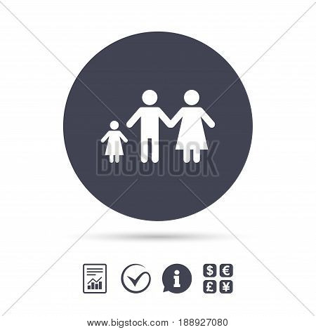 Family with one child sign icon. Complete family symbol. Report document, information and check tick icons. Currency exchange. Vector
