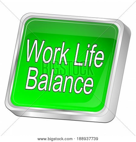 glossy green Work Life Balance button - 3D illustration