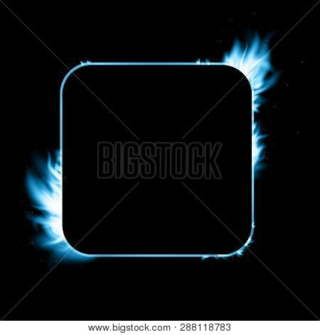 Vector Isolated Illustration Of Banner With Fire Flames. Fire Transparent Frames With Sparkles. Squa
