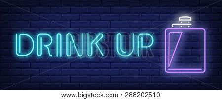Drink Up Neon Sign. Flask With Drink. Thirst, Bar, Water. Night Bright Advertisement. Vector Illustr